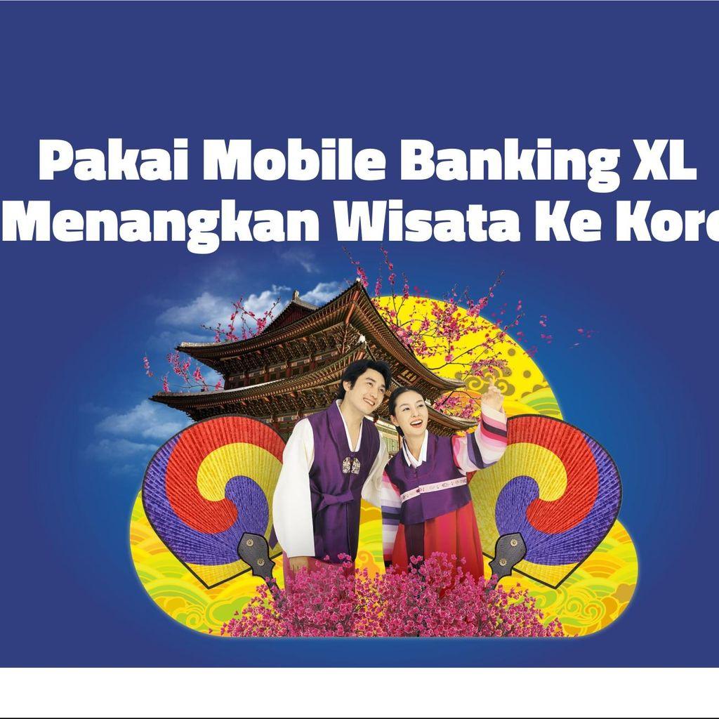Transaksi Lewat Fitur Perbankan XL, Berhadiah Wisata ke Korea