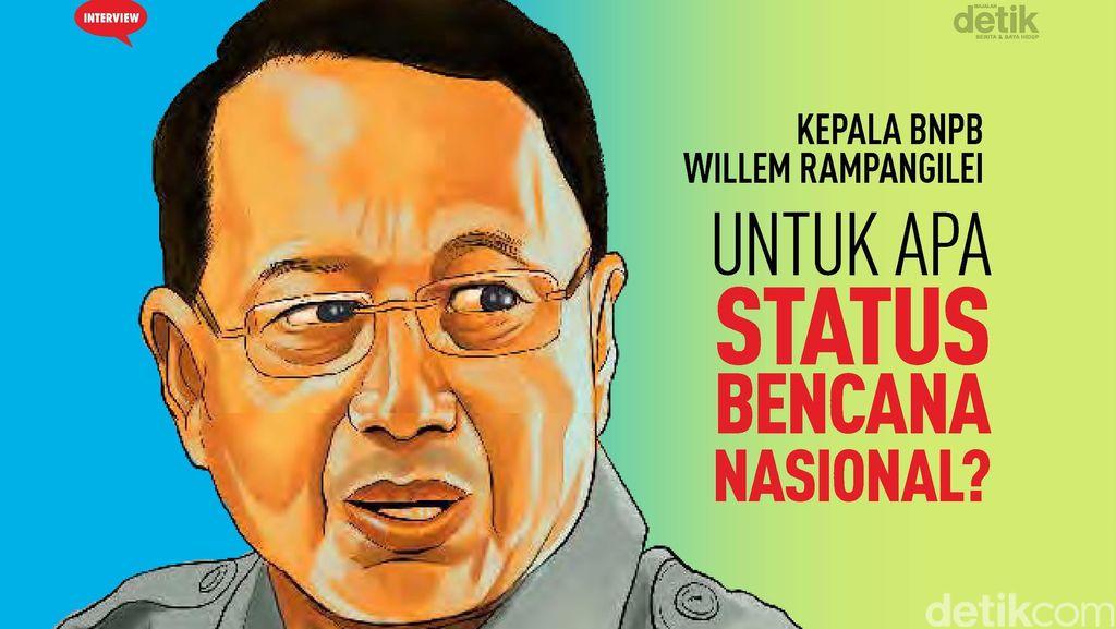 Kepala BNPB Willem Rampangilei: Untuk Apa Status Bencana Nasional?