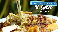 Menikmati Lezatnya Toge Goreng Haji Gebro , Bogor