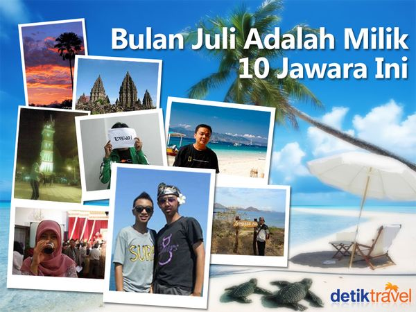Bulan Juli Adalah Milik 10 Jawara Ini (Ilustrasi: Dicky Ardian/detikTravel)