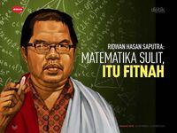 Ridwan Hasan Saputra: Matematika Sulit, Itu Fitnah