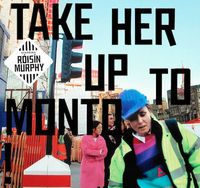 Take Her Up To Monto Roisin Murphy: Kompleks dan Tak Terduga