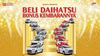 Beli Daihatsu Bonus Kembarannya*