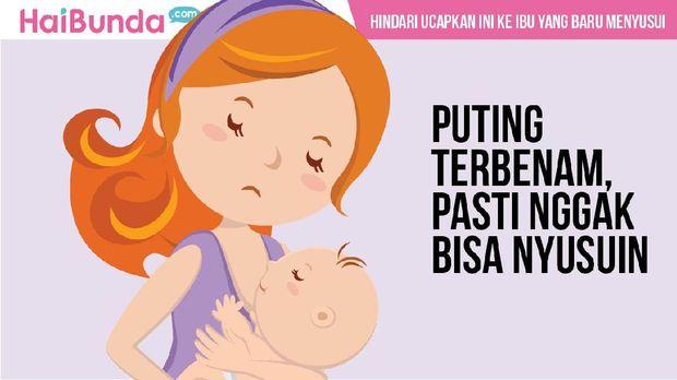 Ucapan terlarang untuk ibu yang baru menyusui/
