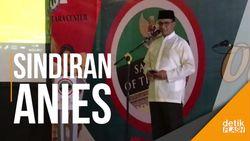 Anies Sindir Warga Zaman Now yang Bergantung pada Pemerintah