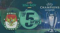Menanti Duel Liverpool Vs Real Madrid, KPU Larang Napi Koruptor Nyaleg