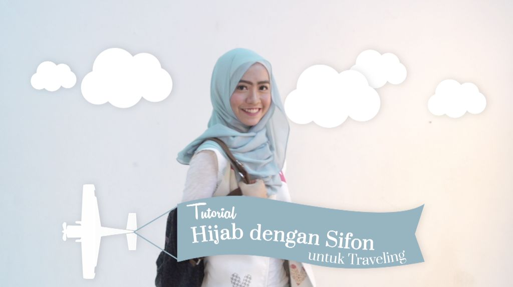 Tutorial Hijab dengan Sifon untuk Traveling