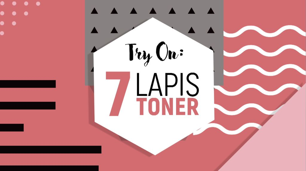 Try on: 7 Lapis Toner ala Wanita Korea