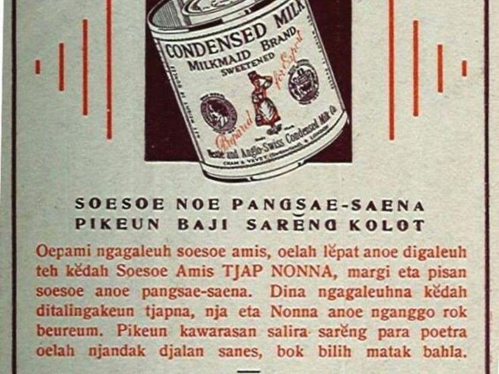 Menggunakan bahasa Sunda dengan ejaan lama iklan susu Cap Nona keluaran Nestle ini pun hanya dimengerti oleh orang Sunda. Seperti Susu Manis disebut sebagai Susu Amis.